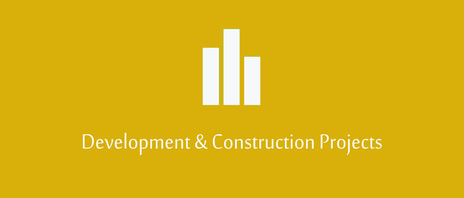 Development & Construction Projects